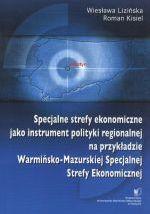 Okładka książki: Specjalne strefy ekonomiczne jako instrument polityki regionalnej na przykładzie Warmińsko-Mazurskiej Specjalnej Strefy Ekonomicznej