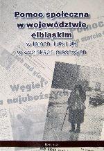 Okładka książki: Pomoc społeczna w województwie elbląskim w latach 1981-98 w wycinkach prasowych