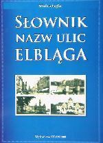 Okładka książki: Słownik nazw ulic Elbląga