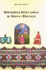Okładka książki: Współczesna sztuka ludowa na Warmii i Mazurach