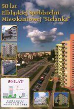 Okładka książki: [Pięćdziesiąt] 50 lat Elbląskiej Spółdzielni Mieszkaniowej