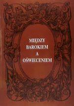 Okładka książki: Między barokiem a oświeceniem