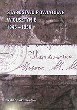 Okładka książki: Starostwo Powiatowe w Olsztynie 1945-1950