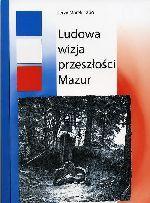 Okładka książki: Ludowa wizja przeszłości Mazur