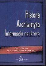 Okładka książki: Historia Archiwistyka Informacja naukowa
