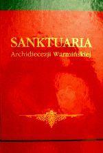 Okładka książki: Sanktuaria Archidiecezji Warmińskiej