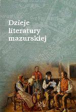 Okładka książki: Dzieje literatury mazurskiej