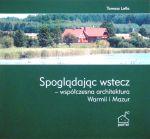 Okładka książki: Spoglądając wstecz - współczesna architektura Warmii i Mazur