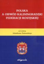 Okładka książki: Polska a Obwód Kaliningradzki Federacji Rosyjskiej