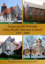 Okładka książki: Dzieje parafii Nawiady, Ukta, Piecki i Ruciane Nida w latach 1397-2000