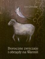 Okładka książki: Doroczne zwyczaje i obrzędy na Warmii
