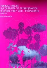 Okładka książki: Fundusze unijne dla organizacji pozarządowych w latach 2007-2013