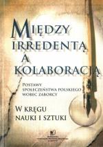 Okładka książki: Między irredentą a kolaboracją