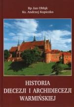 Okładka książki: Historia Diecezji i Archidiecezji Warmińskiej