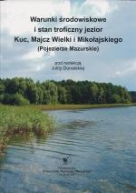 Okładka książki: Warunki środowiskowe i stan troficzny jezior Kuc, Majcz Wielki i Mikołajskiego (Pojezierze Mazurskie)