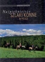 Okładka książki: Najpiękniejsze szlaki konne w Polsce