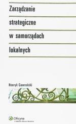 Okładka książki: Zarządzanie strategiczne w samorządach lokalnych