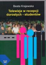Okładka książki: Telewizja w recepcji dorosłych - studentów
