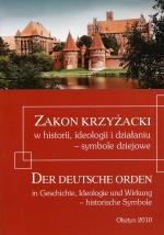 Okładka książki: Zakon krzyżacki w historii, ideologii i działaniu - symbole dziejowe
