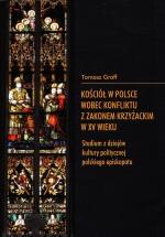 Okładka książki: Kościół w Polsce wobec konfliktu z Zakonem Krzyżackim w XV wieku