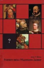 Okładka książki: Portrety króla Władysława Jagiełły