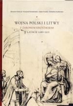Okładka książki: Wojna Polski i Litwy z zakonem krzyżackim w latach 1409-1411