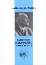 Okładka książki: Nauka i uczeni na ziemi wileńskiej od XVI w. do 1945 r.