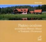 Okładka książki: Piękno ocalone. Architektura Warmii i Mazur a Toskanii i Prowansji