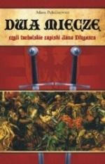 Okładka książki: Dwa miecze czyli tucholskie zapiski Jana Długosza