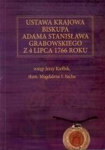 Okładka książki: Ustawa krajowa biskupa Adama Stanisława Grabowskiego z 4 lipca 1766 roku