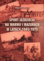 Okładka książki: Sport jeździecki na Warmii i Mazurach w latach 1945-1975