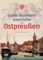 Okładka książki: Grosse illustrierte Geschichte von Ostpreussen