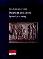 Okładka książki: Świętego Wojciecha żywot pierwszy