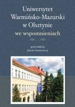 Okładka książki: Uniwersytet Warmińsko-Mazurski w Olsztynie we wspomnieniach