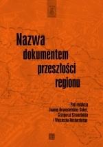 Okładka książki: Nazwa dokumentem przeszłości regionu