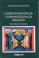Okładka książki: Chrystianizacja i ewangelizacja Prusów