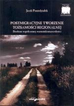 Okładka książki: Postemigracyjne tworzenie tożsamości regionalnej
