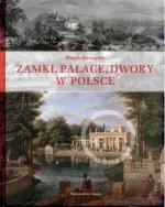 Okładka książki: Zamki, pałace, dwory w Polsce