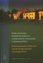 Okładka książki: Polsko-niemieckie dziedzictwo kulturowe a społeczeństwo obywatelskie w dzisiejszej Polsce