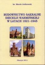 Okładka książki: Budownictwo sakralne diecezji warmińskiej w latach 1821-1945