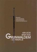 Okładka książki: [Sześćset]600-lecie bitwy pod Grunwaldem i jej tradycje