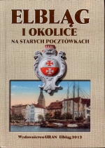 Okładka książki: Elbląg i okolice na starych pocztówkach