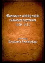 Okładka książki: Mazowsze w wielkiej wojnie z Zakonem Krzyżackim 1409-1411