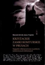 Okładka książki: Krzyżackie zamki komturskie w Prusach