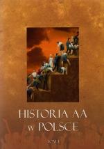 Okładka książki: Historia AA w Polsce. T. 1