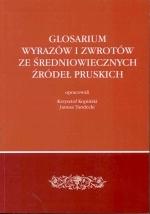 Okładka książki: Glosarium wyrazów i zwrotów ze średniowiecznych źródeł pruskich