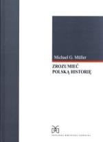 Okładka książki: Zrozumieć polską historię