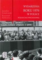 Okładka książki: Wydarzenia roku 1976 w Polsce północno-wschodniej