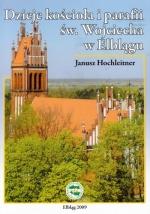 Okładka książki: Dzieje kościoła i parafii św. Wojciecha w Elblągu