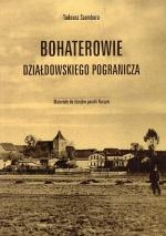 Okładka książki: Bohaterowie działdowskiego pogranicza